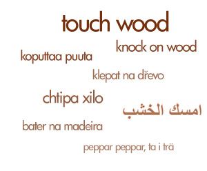 Touch Wood for Luck
